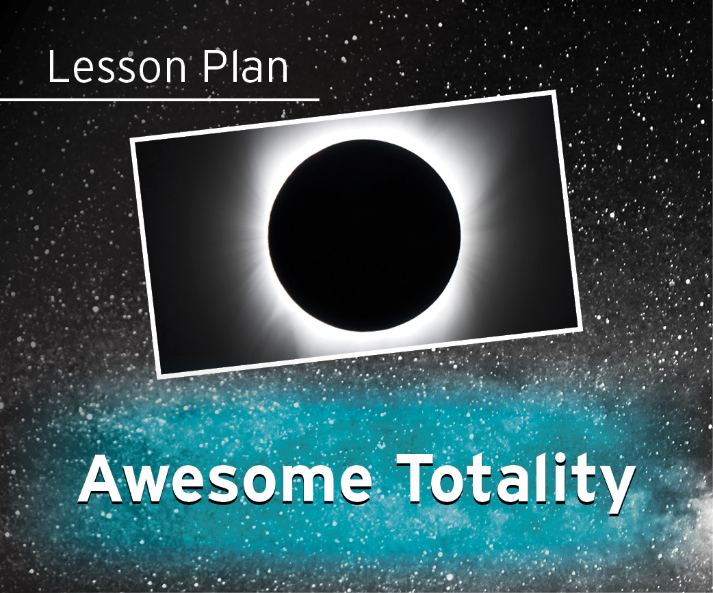 Awesome Totality Lesson Plan